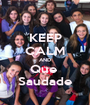 KEEP CALM AND Que  Saudade - Personalised Poster A1 size