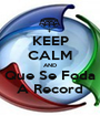 KEEP CALM AND Que Se Foda A Record - Personalised Poster A1 size