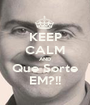 KEEP CALM AND Que Sorte EM?!! - Personalised Poster A1 size