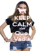 KEEP CALM AND Que  Vadia - Personalised Poster A1 size