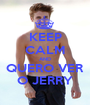 KEEP CALM AND QUERO VER O JERRY - Personalised Poster A1 size
