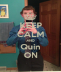 KEEP CALM AND Quin ON - Personalised Poster A1 size