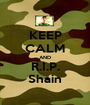 KEEP CALM AND R.I.P. Shain - Personalised Poster A1 size
