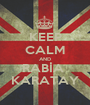 KEEP CALM AND RABİA  KARATAY - Personalised Poster A1 size