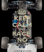 KEEP CALM AND RACE  NO - Personalised Poster A1 size