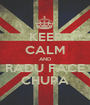 KEEP CALM AND RADU FACE CHUPA - Personalised Poster A1 size