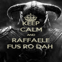 KEEP CALM AND RAFFAELE FUS RO DAH  - Personalised Poster A1 size