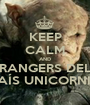 KEEP CALM AND RANGERS DEL PAÍS UNICORNIO - Personalised Poster A1 size