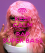KEEP CALM AND RAP SUPER BASS - Personalised Poster A1 size