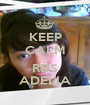 KEEP CALM AND RDS ADELIA - Personalised Poster A1 size