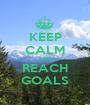 KEEP CALM AND REACH GOALS - Personalised Poster A1 size