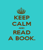 KEEP CALM AND READ A BOOK. - Personalised Poster A1 size