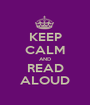 KEEP CALM AND READ ALOUD - Personalised Poster A1 size