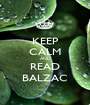 KEEP CALM AND READ BALZAC - Personalised Poster A1 size