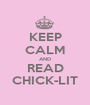 KEEP CALM AND READ CHICK-LIT - Personalised Poster A1 size