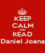 KEEP CALM AND READ Daniel Joana - Personalised Poster A1 size