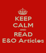 KEEP CALM AND READ E&O Articles - Personalised Poster A1 size