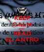 KEEP  CALM AND  READ EL ANTRO - Personalised Poster A1 size