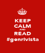 KEEP CALM AND READ #genrivista - Personalised Poster A1 size