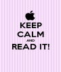 KEEP CALM AND READ IT!  - Personalised Poster A1 size