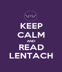 KEEP CALM AND READ LENTACH - Personalised Poster A1 size