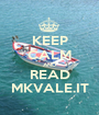 KEEP CALM AND READ MKVALE.IT - Personalised Poster A1 size