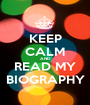 KEEP CALM AND  READ MY BIOGRAPHY - Personalised Poster A1 size