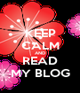 KEEP CALM AND READ MY BLOG - Personalised Poster A1 size