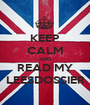 KEEP CALM AND READ MY LEESDOSSIER - Personalised Poster A1 size