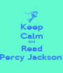 Keep Calm And Read Percy Jackson! - Personalised Poster A1 size