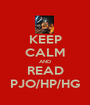 KEEP CALM AND READ PJO/HP/HG - Personalised Poster A1 size