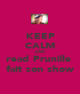KEEP CALM AND read Prunille  fait son show - Personalised Poster A1 size