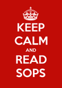 KEEP CALM AND READ SOPS - Personalised Poster A1 size