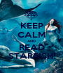 KEEP CALM AND READ STARFISH! - Personalised Poster A1 size