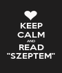"KEEP CALM AND READ ""SZEPTEM"" - Personalised Poster A1 size"
