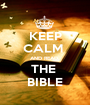 KEEP CALM  AND READ, THE  BIBLE - Personalised Poster A1 size