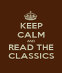 KEEP CALM AND READ THE CLASSICS - Personalised Poster A1 size