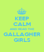 KEEP CALM AND READ THE GALLAGHER GIRLS - Personalised Poster A1 size