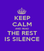 KEEP CALM AND READ THE REST IS SILENCE - Personalised Poster A1 size
