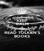 KEEP CALM AND READ TOLKIEN'S BOOKS - Personalised Poster A1 size