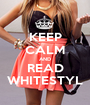 KEEP CALM AND READ WHITESTYL - Personalised Poster A1 size