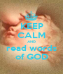 KEEP CALM AND read words of GOD - Personalised Poster A1 size