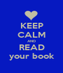 KEEP CALM AND READ your book - Personalised Poster A1 size