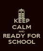 KEEP CALM AND READY FOR SCHOOL - Personalised Poster A1 size