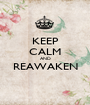 KEEP CALM AND REAWAKEN  - Personalised Poster A1 size