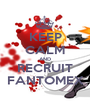 KEEP CALM AND RECRUIT FANTOMEX - Personalised Poster A1 size