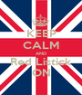 KEEP CALM AND Red Listick ON - Personalised Poster A1 size