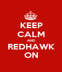 KEEP CALM AND REDHAWK ON - Personalised Poster A1 size