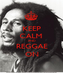 KEEP CALM  AND REGGAE ON - Personalised Poster A1 size