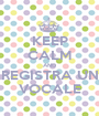 KEEP CALM AND REGISTRA UN VOCALE - Personalised Poster A1 size